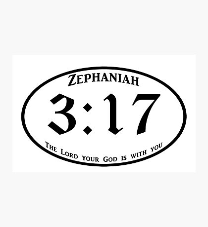 Zephaniah 3:17 God is with you Photographic Print
