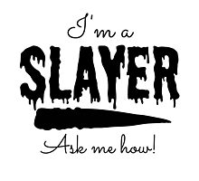 I'm a Slayer Photographic Print