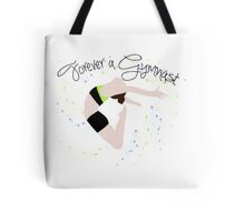 Forever a Gymnast Tote Bag