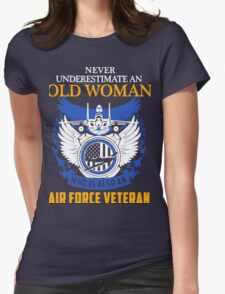 Never Underestimate an Old Woman who is also an Air Force Veteran Womens Fitted T-Shirt