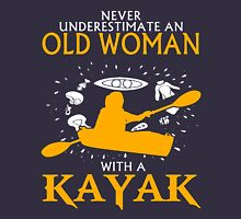 Never Underestimate an Old Woman with a Kayak Women's Relaxed Fit T-Shirt