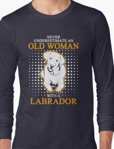 Never Underestimate an Old Woman with a Labrador T-Shirt