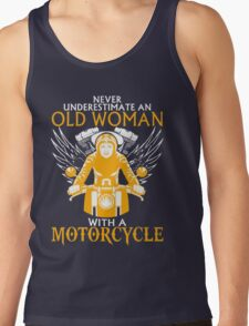 Never Underestimate an Old Woman with a motorcylce Tank Top