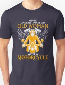 Never Underestimate an Old Woman with a motorcylce Unisex T-Shirt