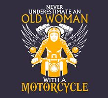 Never Underestimate an Old Woman with a motorcylce Women's Relaxed Fit T-Shirt