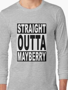 Straight Outta Mayberry T-Shirt