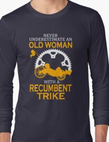 Never Underestimate an Old Woman with a Recumbent Trike T-Shirt