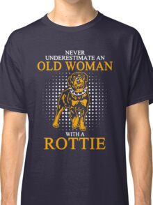 Never Underestimate an Old Woman with a Rottie Classic T-Shirt