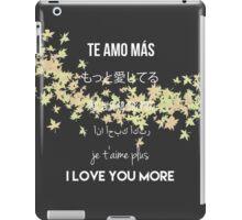 I Love You More iPad Case/Skin