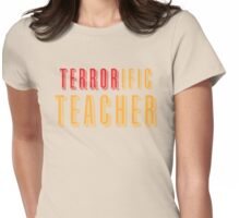 TERRORific teacher (terrific) Womens Fitted T-Shirt