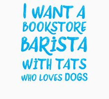 I want a bookstore Barista with tats who loves cats Womens Fitted T-Shirt
