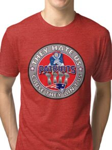 They Hate Us Cause They Ain't Us Tri-blend T-Shirt