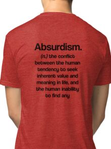 Dictionary Collection - Absurdism Tri-blend T-Shirt