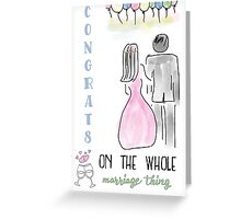 Congrats on the Whole Marriage Thing Greeting Card