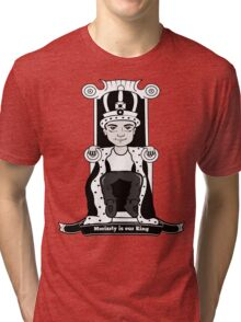 Moriarty is our King (Black and White Version) Tri-blend T-Shirt