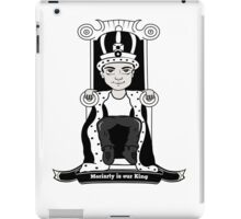 Moriarty is our King (Black and White Version) iPad Case/Skin