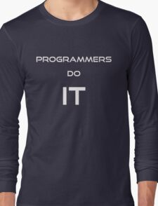 Programmers Do It... (White) T-Shirt