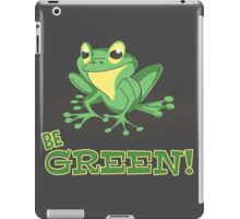 Be Green iPad Case/Skin