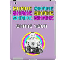 Shake Your Buddha iPad Case/Skin