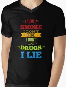 Don't smoke, drink, do drugs but lie Mens V-Neck T-Shirt