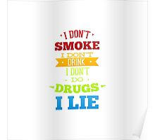 Don't smoke, drink, do drugs but lie Poster