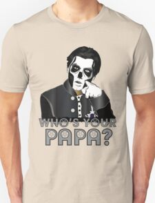 WHO'S YOUR PAPA? - papa 3 - design 4 T-Shirt