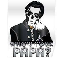 WHO'S YOUR PAPA? - papa 3 - design 4 Poster