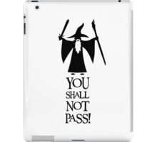 LOTR - YOU SHALL NOT PASS!!! iPad Case/Skin