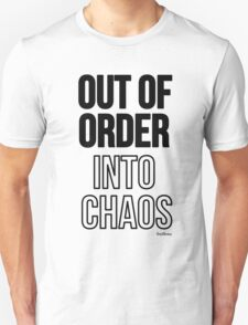 Out of order - into chaos Unisex T-Shirt