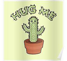 Hug me - Cactus Poster
