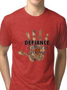 Defiance is an act of self-love Tri-blend T-Shirt