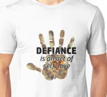 Defiance is an act of self-love Unisex T-Shirt