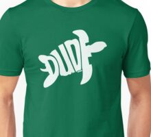 Dude (White) Unisex T-Shirt