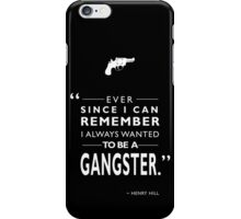 I Always Wanted To Be A Gangster iPhone Case/Skin