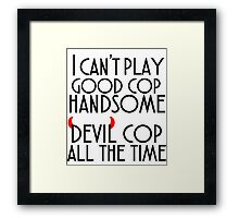 Lucifer quote Framed Print