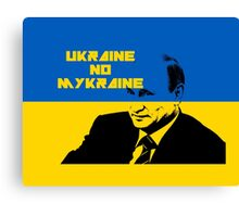 PUTIN 'UKRAINE NO MYKRAINE' Canvas Print