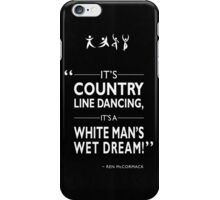 Footloose - A White Man's Wet Dream iPhone Case/Skin