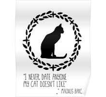 I never date anyone that my cat doesn't like by Magnus Bane Poster