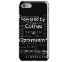 Powered by Coffee and Optimism iPhone Case/Skin