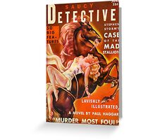 """""""Saucy Detective"""" Vintage Spy Pulp Magazine Cover Greeting Card"""