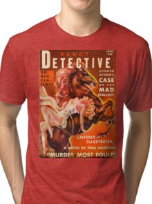 """""""Saucy Detective"""" Vintage Spy Pulp Magazine Cover Tri-blend T-Shirt"""