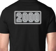 2000, millennium, BIRTH DATE,  Number Plate, Year, Birthday, Commemorate, Anniversary, Unisex T-Shirt
