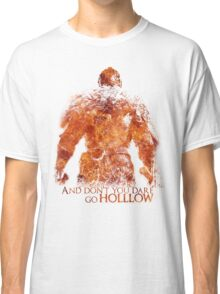 Don't Dare go Hollow - Flame Classic T-Shirt
