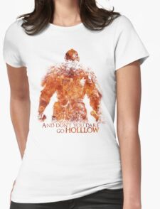 Don't Dare go Hollow - Flame Womens Fitted T-Shirt