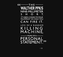 007 - Personal Statement Unisex T-Shirt