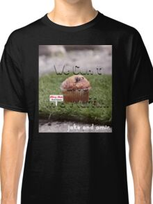 Jake and Amir - We CAN'T LIVE IN A MUFFIN Classic T-Shirt