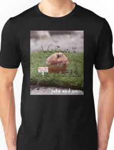 Jake and Amir - We CAN'T LIVE IN A MUFFIN Unisex T-Shirt