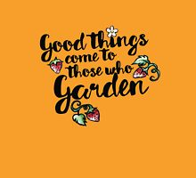 Good things come to those who garden Womens Fitted T-Shirt