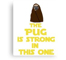 The pug is strong in this one - Star Wars Parody Canvas Print