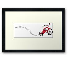 They See me Rollin' They be Lovin' Framed Print